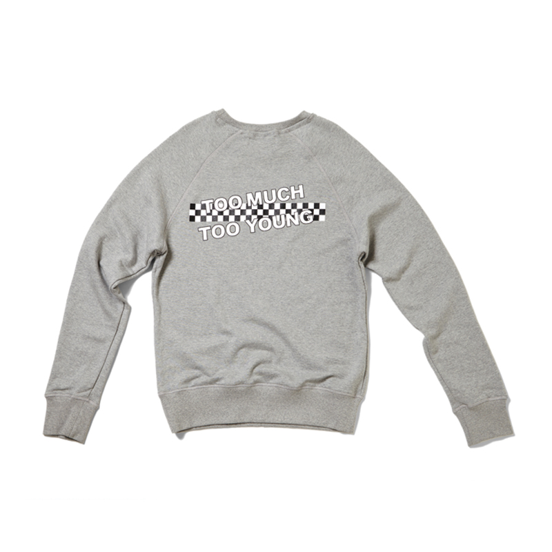 [THANKS FATHER] TOO MUCH TOO YOUNG SWEATSHIRT (GREY)